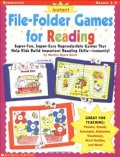 Instant File-Folder Games for Reading: Super-Fun, Super-Easy Reproducible Games That Help Kids Build - Burch, Marilyn Myers