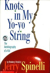 Knots in My Yo-yo String : The Autobiography of a Kid - Spinelli, Jerry