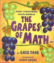 Grapes of Math : Mind Stretching Math Riddles - Tang, Greg