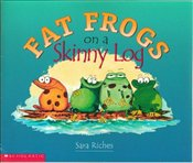 Fat Frogs On a Skinny Log - Riches, Sara