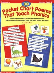 30 Pocket Chart Poems That Teach Phonics: Irresistible Poems with Ready-To-Use Picture Cards That Te - Ross, Linda B.