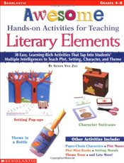 Awesome Hands-On Activities for Teaching Literary Elements: 30 Easy, Learning-Rich Activities That T - Zile, Susan Van