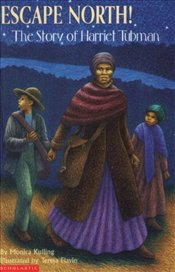 Escape North! : The Story of Harriet Tubman - Kulling, Monica
