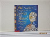 You Wouldnt Want to Be an Egyptian Mummy! - Stewart, David