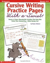 Cursive Writing Practice Pages with a Twist!: Dozens of Super Reproducible Activities That Help Kids - Einhorn, Kama