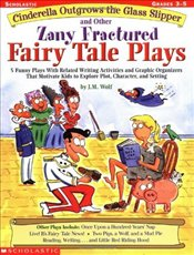 Cinderella Outgrows the Glass Slipper and Other Zany Fractured Fairy Tale Plays - Wolf, Joan M