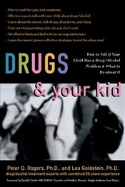 Drugs and Your Kid - Rogers, Peter