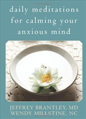 Daily Meditations for Calming Your Anxious Mind - Brantley, Jeffrey