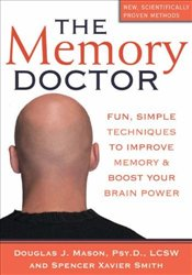 Memory Doctor : Fun, Simple Techniques to Improve Memory and Boost Your Brain Power - Mason, Douglas