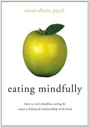 Eating Mindfully - Albers, Susan