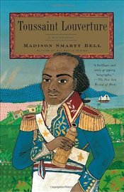 Toussaint Louverture : A Biography  - Bell, Madison Smart