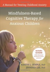 Mindfulness Therapy for Anxious Children : A Manual for Treating Anxious Children - Sample, Radyne