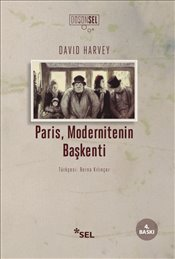 Paris Modernitenin Başkenti - Harvey, David