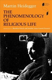 Phenomenology of Religious Life  - Heidegger, Martin