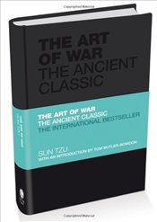 Art of War : The Ancient Classic - Tzu, Sun