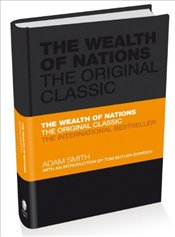 Wealth of Nations : The Economics Classic - Smith, Adam