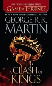 Clash of Kings (HBO Tie-In Edition) : A Song of Ice and Fire 2 - Martin, George R. R.