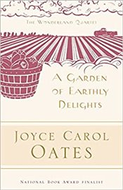 Garden of Earthly Delights  - Oates, Joyce Carol