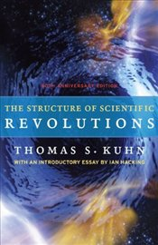 Structure of Scientific Revolutions : 50th-Anniversary Edition - Kuhn, Thomas S.