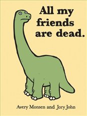 All My Friends Are Dead - Monsen, Avery