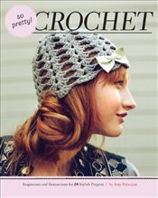 So Pretty! Crochet - Palanjian, Amy