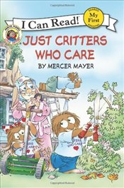 Little Critter : Just Critters Who Care (I Can Read - Shared My First Reading) - Mayer, Mercer