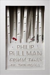 Grimm Tales For Young and Old - Pullman, Philip