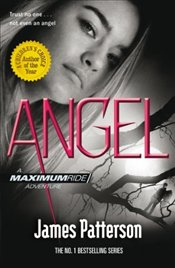 Maximum Ride : Angel - Patterson, James