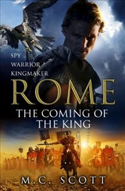 Rome : The Coming of the King - Scott, M C