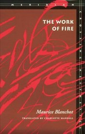 Work of Fire  - Blanchot, Maurice