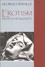 Erotism : Death and Sensuality - Bataille, Georges