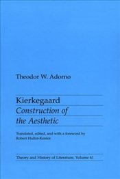 Kierkegaard : Construction of the Aesthetic  - Adorno, Theodor W.