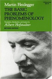 Basic Problems of Phenomenology  - Heidegger, Martin