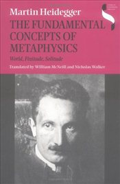 Fundamental Concepts of Metaphysics : World, Finitude, Solitude  - Heidegger, Martin