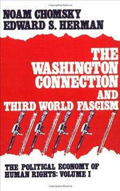 Washington Connection and Third World Fascism  - Chomsky, Noam