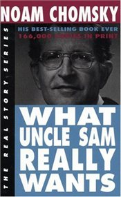 What Uncle Sam Really Wants  - Chomsky, Noam