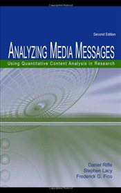Analyzing Media Messages 2e : Using Quantitative Content Analysis in Research  - Riffe, Daniel