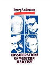 Considerations on Western Marxism - Anderson, Perry