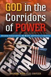 God in the Corridors of Power - Ryan, Michael