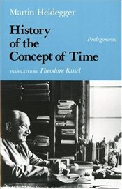 History of the Concept of Time : Prolegomena - Heidegger, Martin