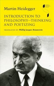 Introduction to Philosophy -- Thinking and Poetizing  - Heidegger, Martin