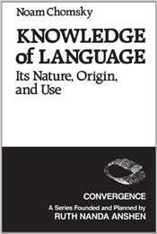 Knowledge of Language : Its Nature, Origin, and Use - Chomsky, Noam