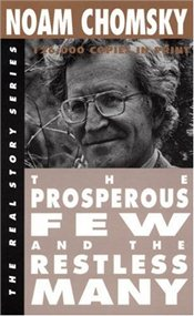 Prosperous Few and the Restless Many  - Chomsky, Noam