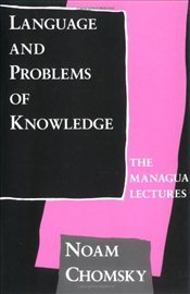 Language and Problems of Knowledge : The Managua Lectures - Chomsky, Noam