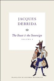 Beast and the Sovereign V I  - Derrida, Jacques