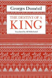 Destiny of a King - Dumezil, Georges