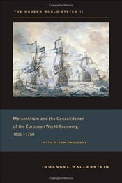 Modern World-System: Capitalism and the Consolidation of the European World-Economy, 1600-1750 v. 2 - Wallerstein, Immanuel