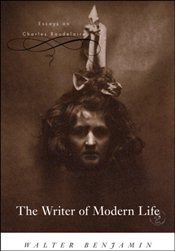 Writer of Modern Life : Essays on Charles Baudelaire - Benjamin, Walter