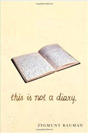 This is Not a Diary - Bauman, Zygmunt