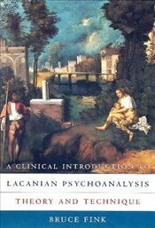 Clinical Introduction to Lacanian Psychoanalysis - Fink, Bruce
